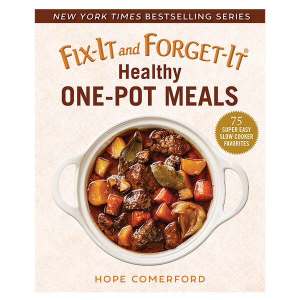 Fix-It and Forget-It Healthy One-Pot Meals