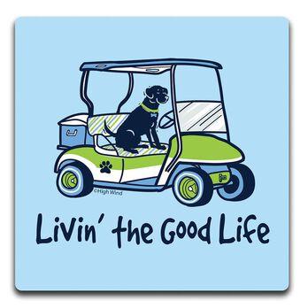 Living the Good Life Coaster