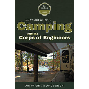 The Wright Guide to Camping With the Corps of Engineers: The Complete Guide to Campgrounds Built and Operated by the U.S. Army Corps of Engineers