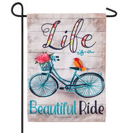 "Life is a Beautiful Ride Garden Flag, 18""L x 12 ½""W"