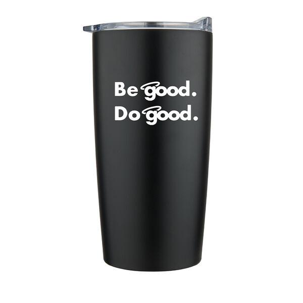 Be Good. Do Good. 20-oz. Stainless Steel Tumbler, Black