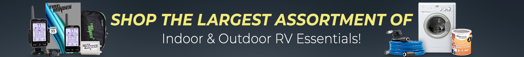 Shop the largest assort,emt of indoor & outdoor RV essentials