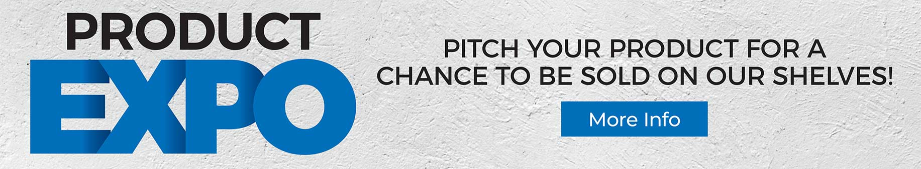 Product Expo - Pitch your product for a chance to be sold on our shelves!
