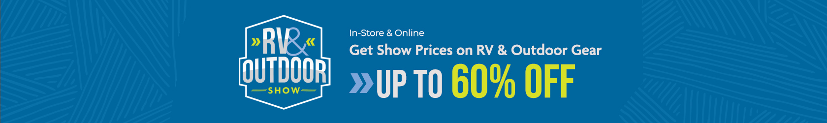 Get Show Prices on RV & Outdoor Gear - Up to 60% Off