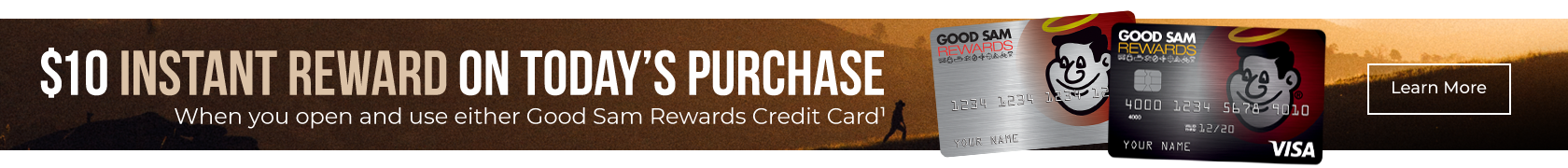 $10 instant reward on today's purchase when you open and use either Good Sam Rewards Credit Card